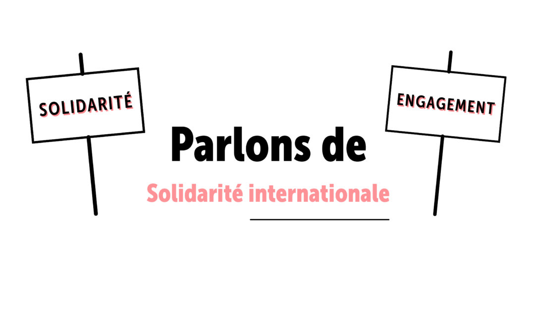 Parlons de solidarité internationale